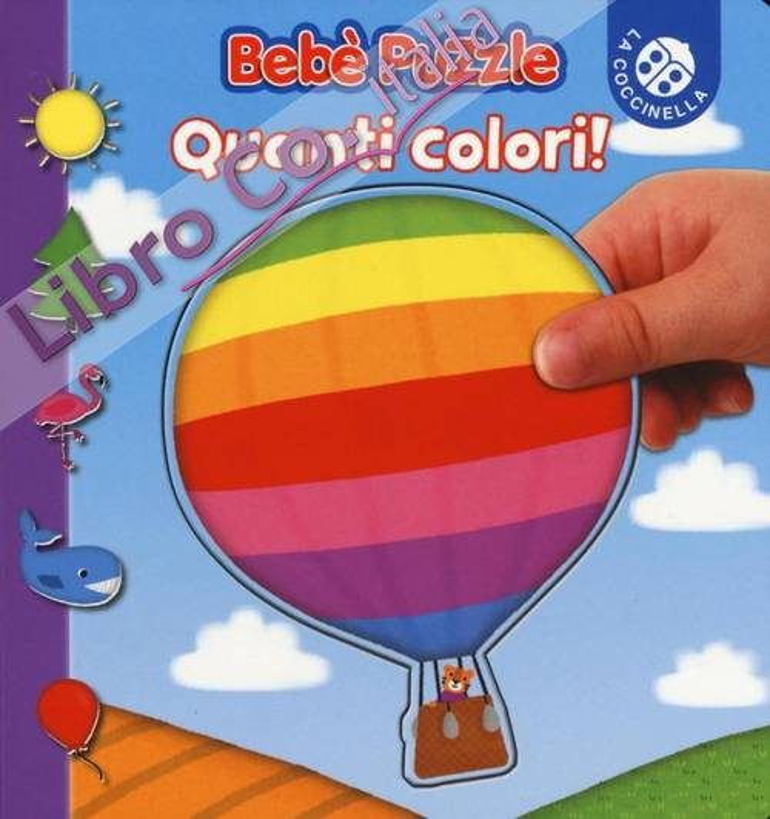 Quanti colori! Bebè puzzle. Ediz. illustrata