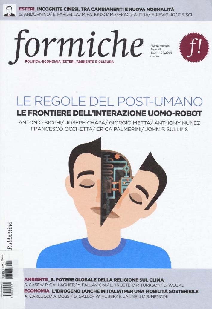 Formiche (2016). Vol. 113: Le regole del post-umano. Le frontiere dell'interazione uomo-robot