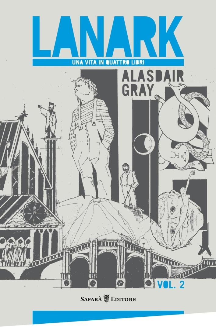 Lanark. Una vita in quattro libri. Vol. 2