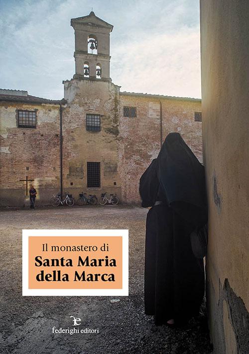 Il monastero di Santa Maria della Marca