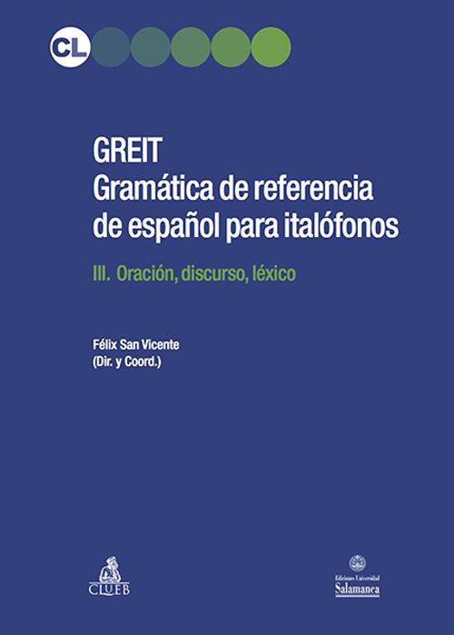 Greit. Gramática de referencia de español para italófonos. Vol. 3: Oración, discurso, léxico