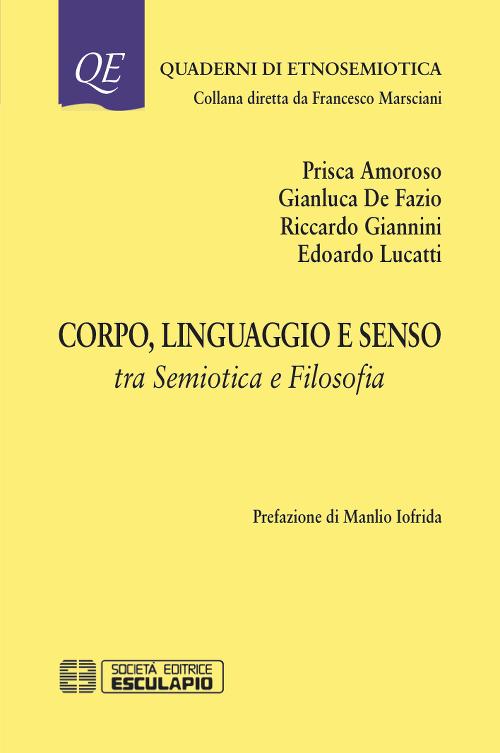 Corpo linguaggio e senso. Tra semiotica e filosofia.