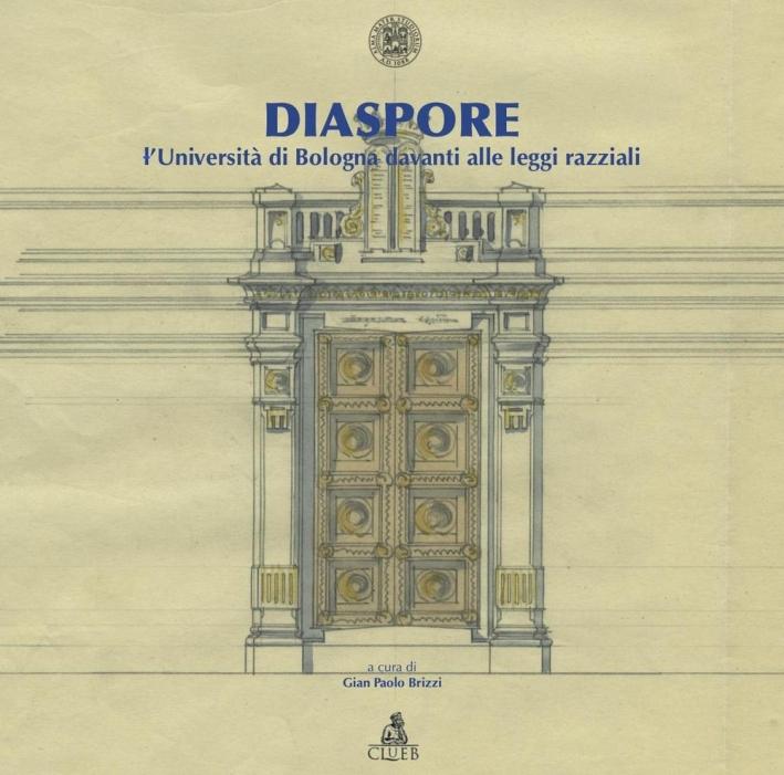 Diaspore. L'Università di Bologna Davanti alle Leggi Razziali