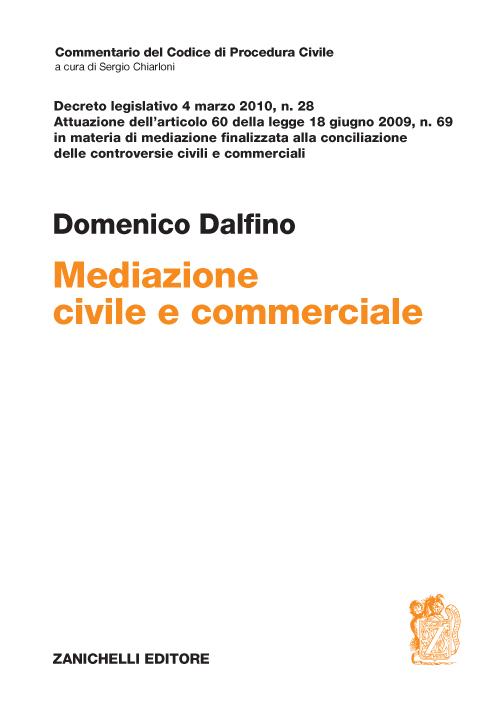 Decreto legislativo 4 marzo 2010, n. 28. Mediazione civile e commerciale.