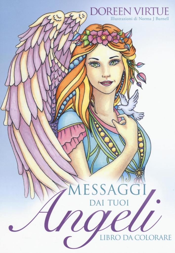 Messaggi dai tuoi angeli. Libro da colorare.