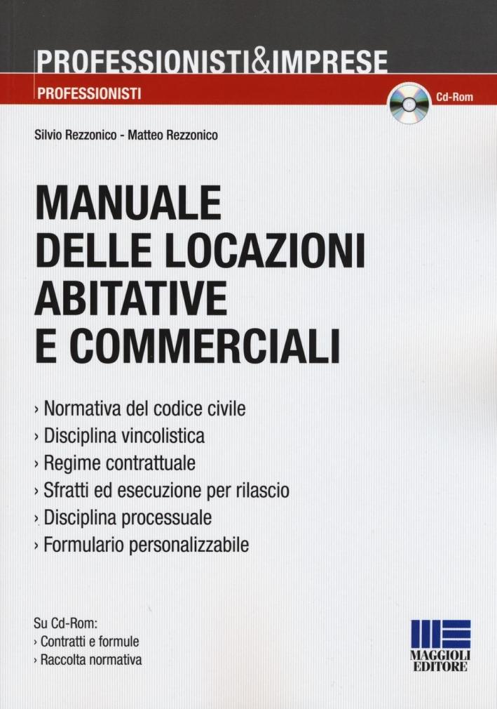 Manuale delle locazioni abitative e commerciali. Con CD-ROM.