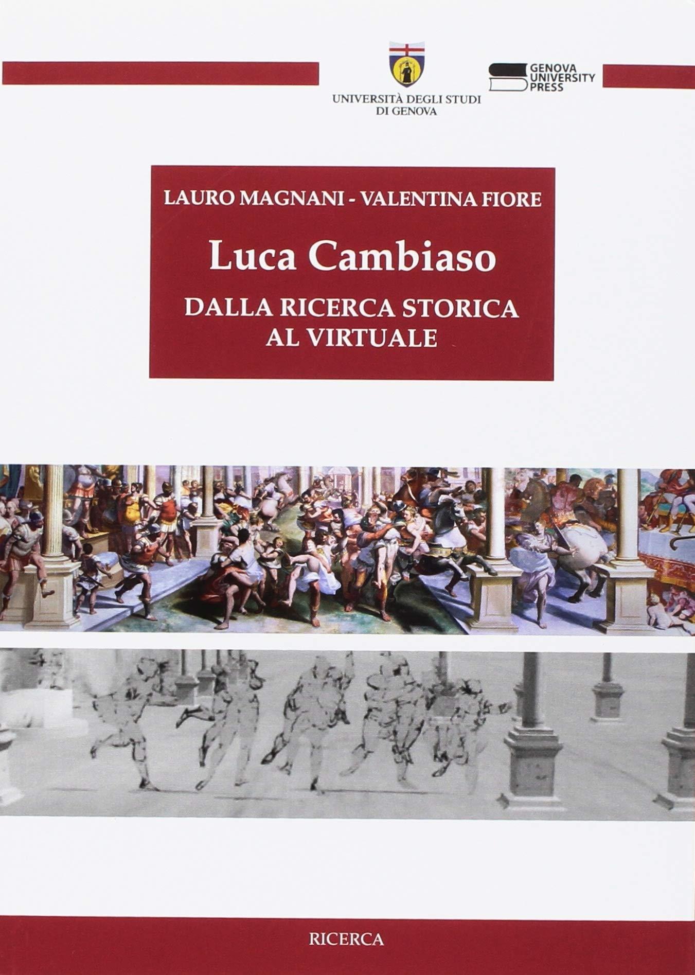Luca Cambiaso. Dalla Ricerca Storica al Virtuale. [Con CD-ROM].