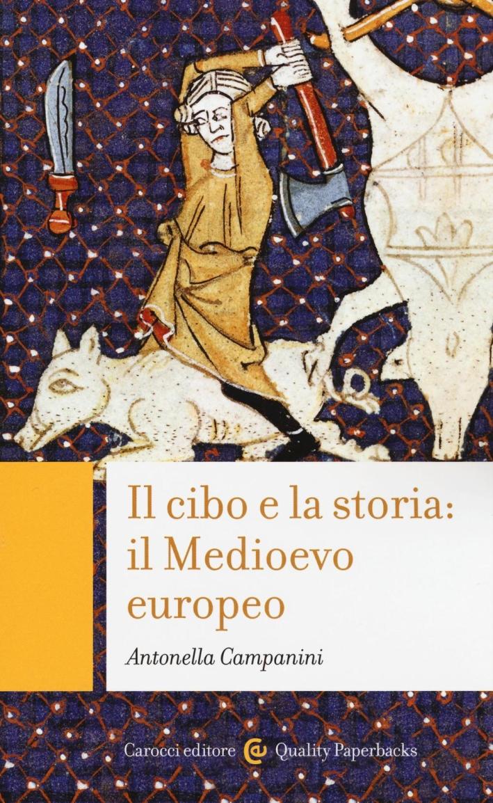 Il Cibo e la Storia. Il Medioevo Europeo.