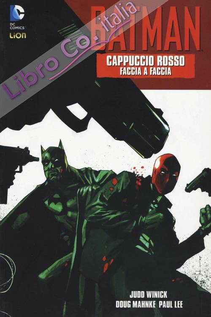 Cappuccio rosso. Faccia a faccia. Batman. Vol. 1