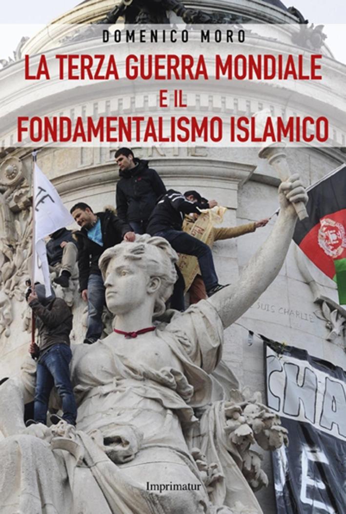 La terza guerra mondiale e il fondamentalismo islamico