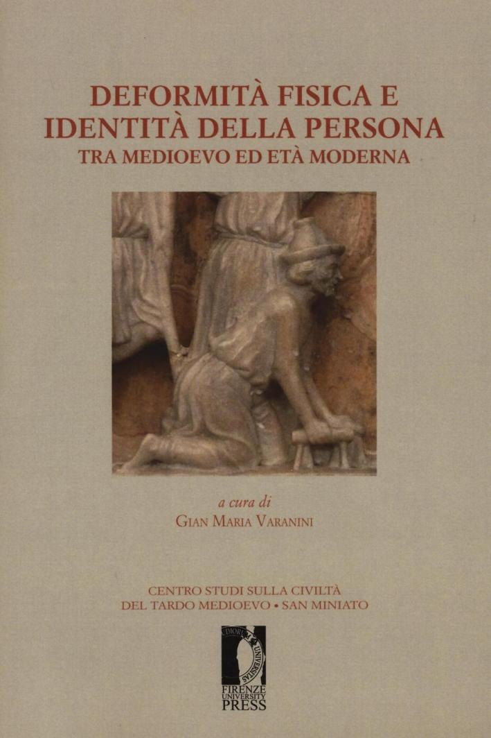 Deformità fisica e identità della persona tra medioevo ed età moderna.