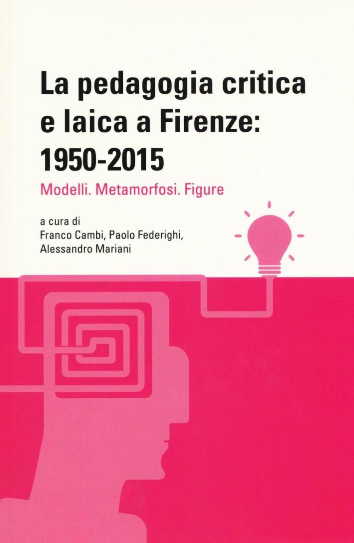 La pedagogia critica e laica a Firenze: 1950-2015.