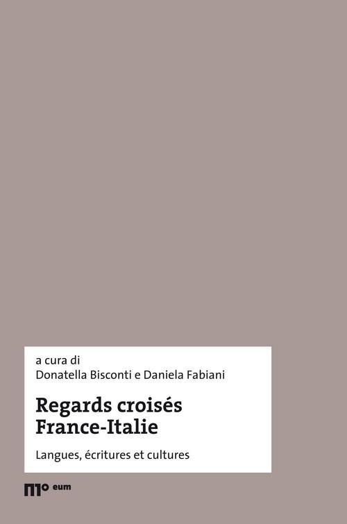 Regards croisés France-Italie. Langues, écritures et cultures. Ediz. italiana e francese