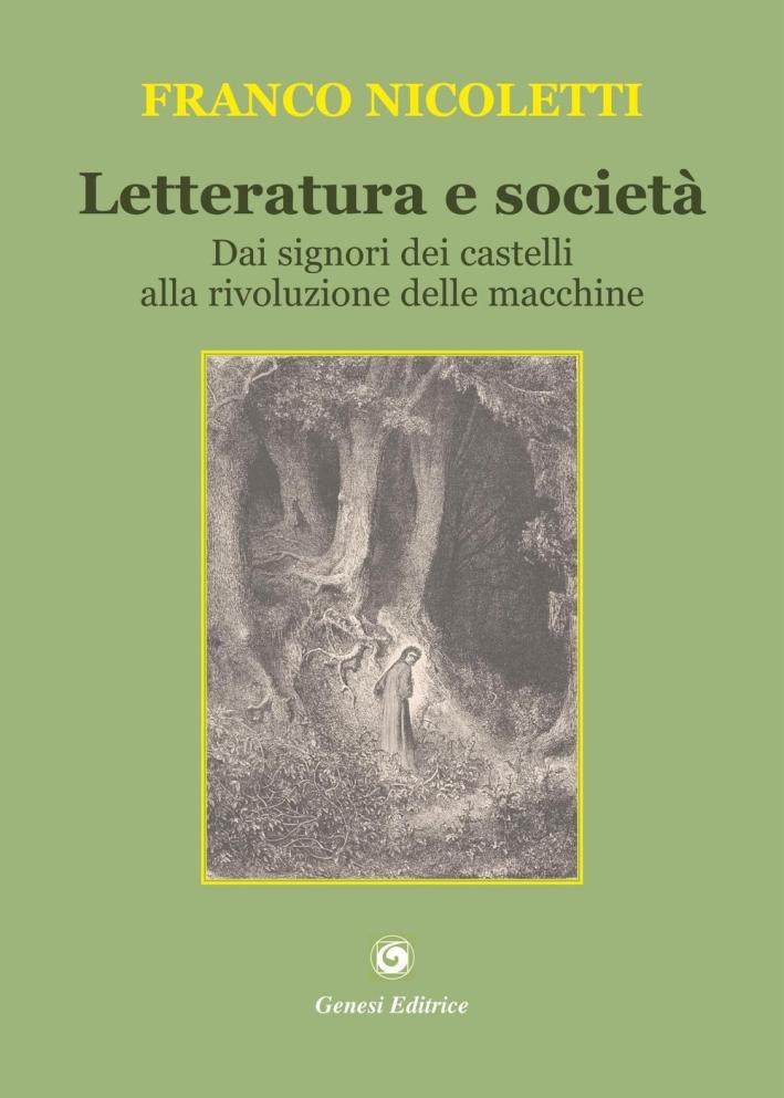 Letteratura e società. Dai signori dei castelli alla rivoluzione delle macchine.