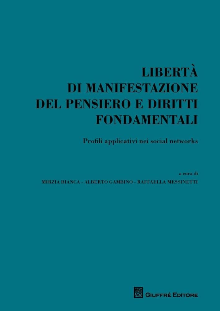 Libertà di manifestazione del pensiero e diritti fondamentali. Profili applicativi nei social networks.