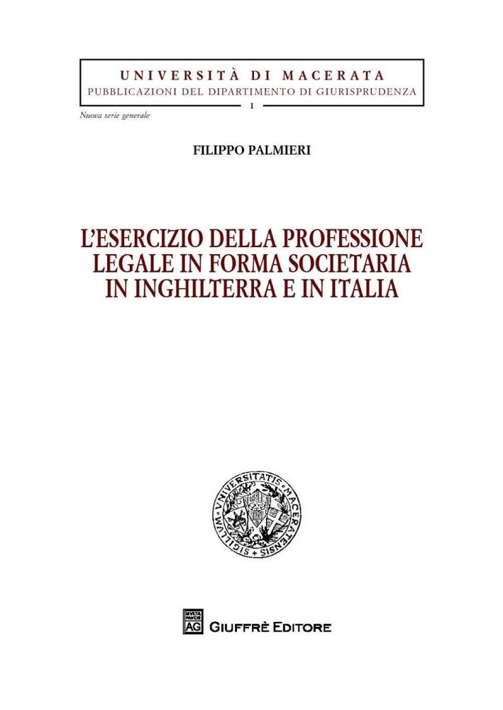 L'esercizio della professione legale in forma societaria in Inghilterra e in Italia.