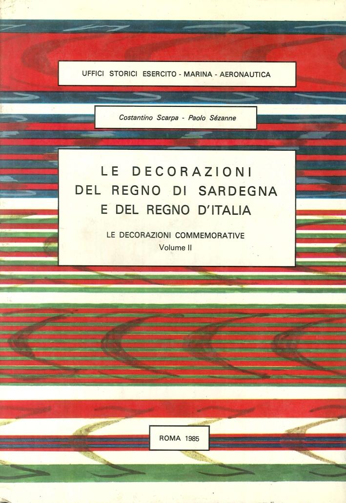 Le Decorazioni del Regno di Sardegna e del Regno d'Italia. Le Decorazioni Commemorative. Voll. 2.