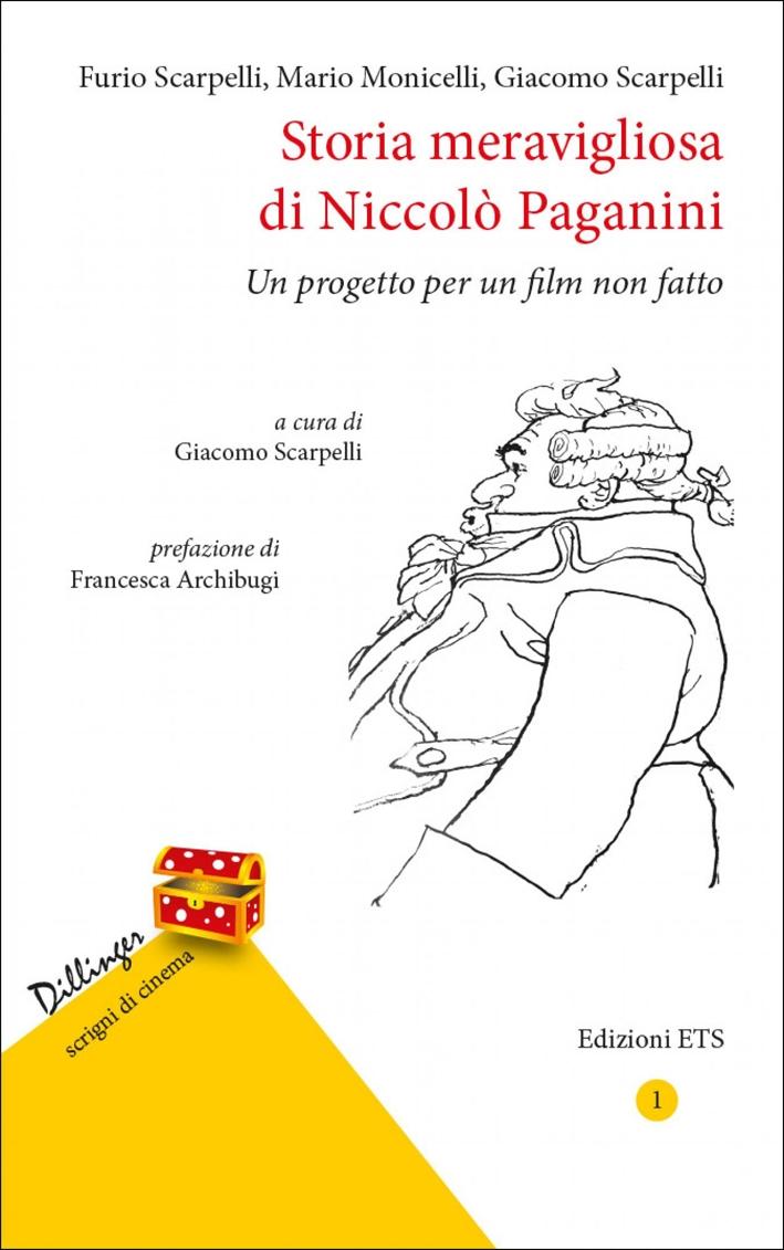 Storia Meravigliosa di Niccolò Paganini. Un Progetto per un Film non Fatto.