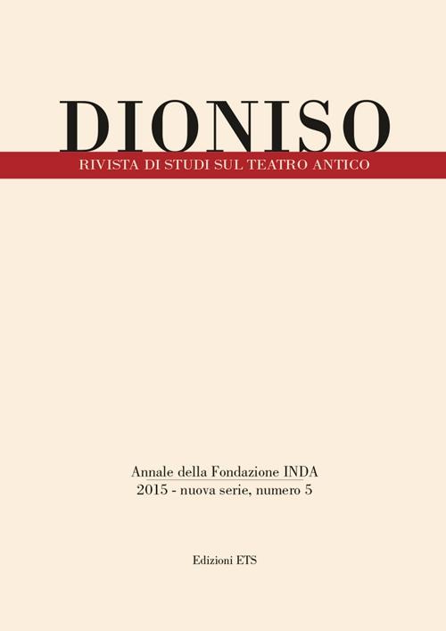 Dioniso. Rivista di studi sul teatro antico. Vol. 5