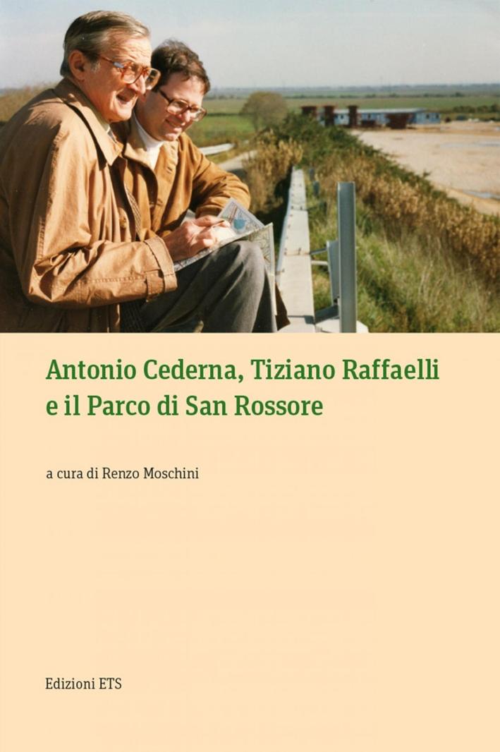Antonio Cederna, Tiziano Raffaelli e il Parco di San Rossore.