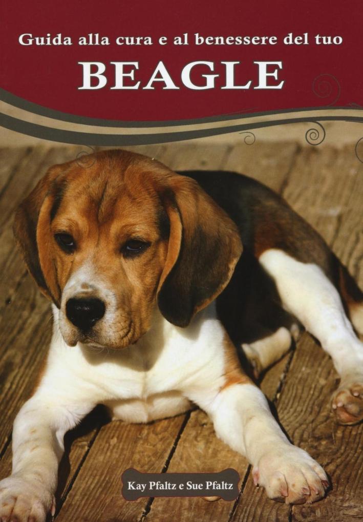 Guida alla cura e al benessere del tuo beagle.