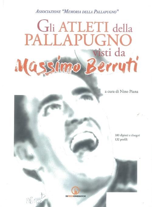 Gli atleti della pallapugno visti da Massimo Berruti. 180 dipinti e disegni, 132 profili.