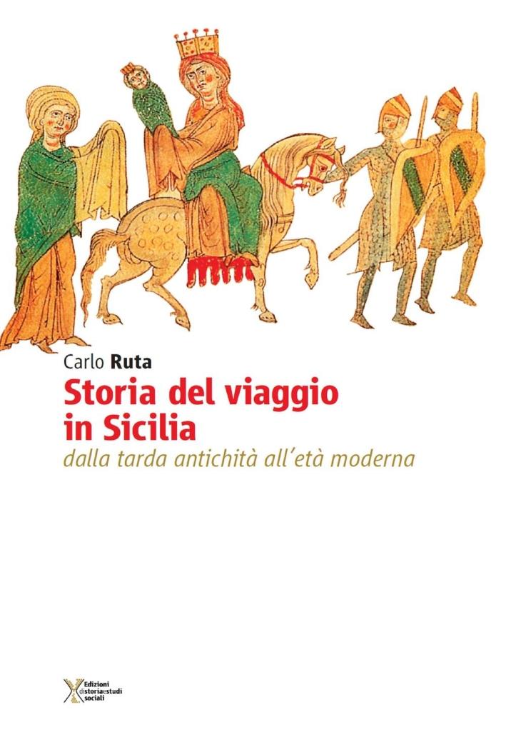 Storia del viaggio in Sicilia. Dalla tarda antichità all'età moderna.