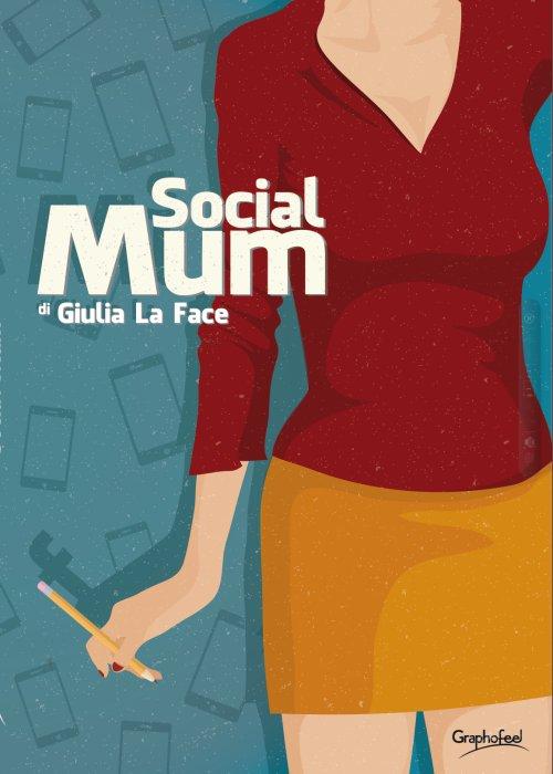 Social mum. Ediz. italiana.