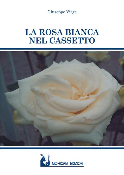 La rosa bianca nel cassetto.