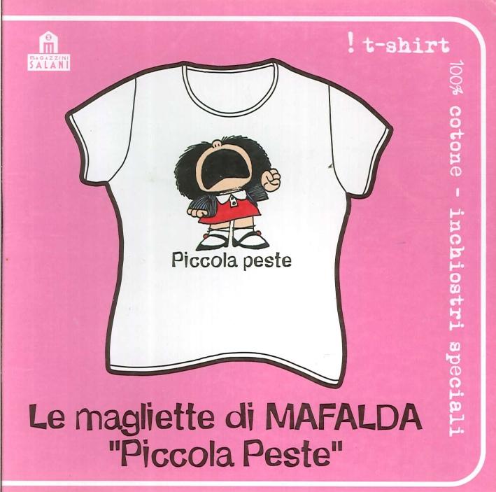 Mafalda. Piccola Peste (T-Shirt Femminile Tg. S Colore Bianco).