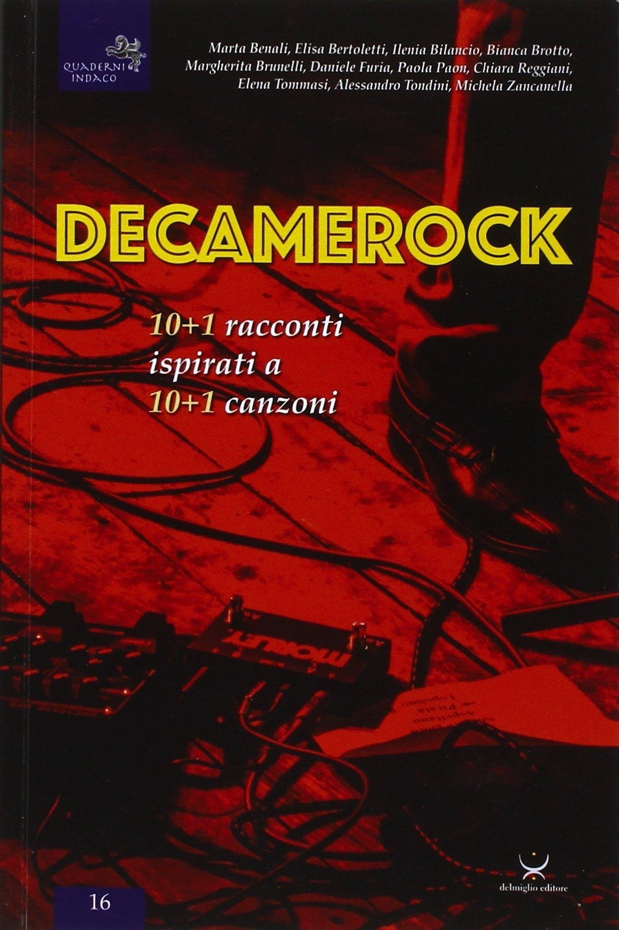 Decamerock. 10+1 Racconti Ispirati a 10+1 Canzoni.