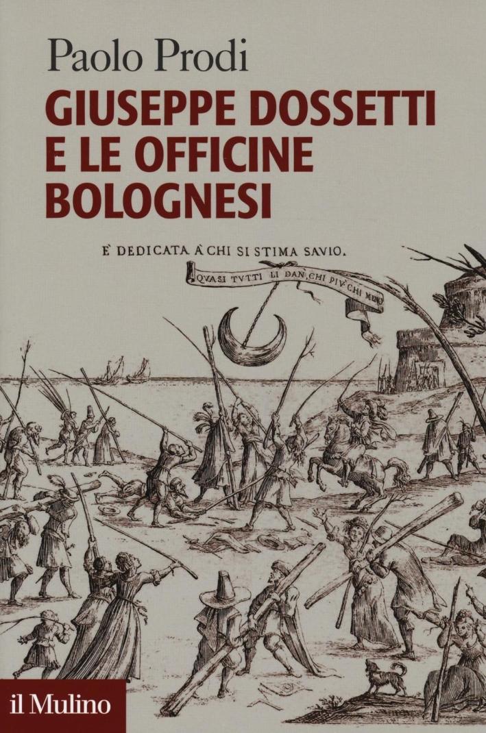 Giuseppe Dossetti e le officine bolognesi.