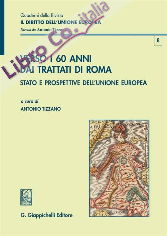 Verso i 60 anni dai Trattati di Roma. Stato e prospettive dell'Unione Europea.