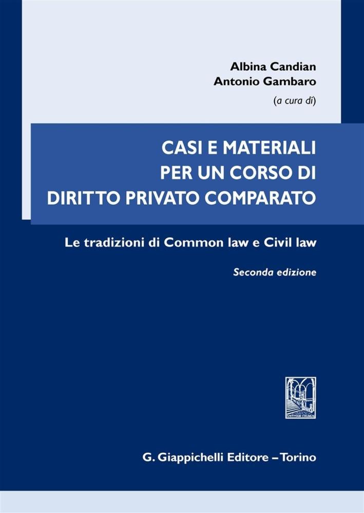 Casi e materiali per un corso di diritto privato comparato. Le tradizioni di Common law e Civil law.