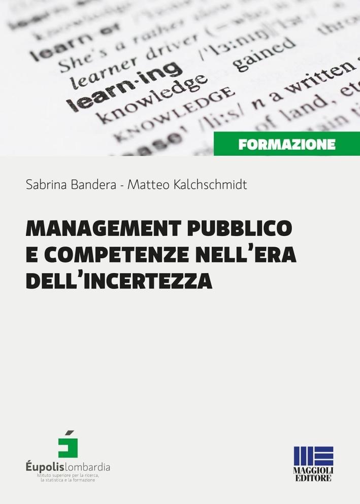 Management pubblico e competenze nell'era dell'incertezza.