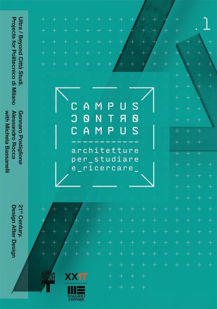 XXI Triennale Milano Politecnico di Milano. Campus e controcampus. Vol. 1