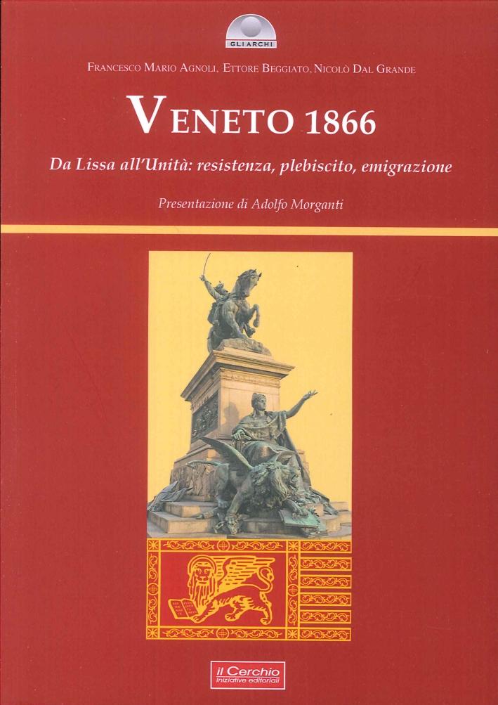 Veneto 1866. Da Lissa all'Unità. Resistenza, plebiscito, emigrazione.
