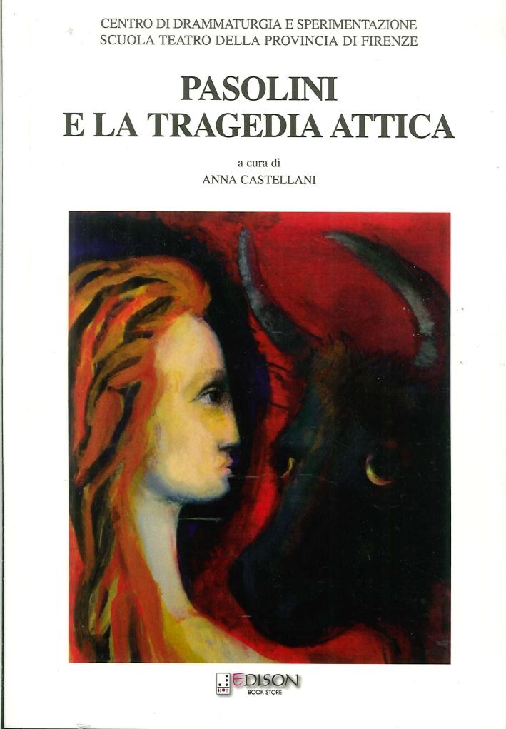 Pasolini e la Tragedia Attica.