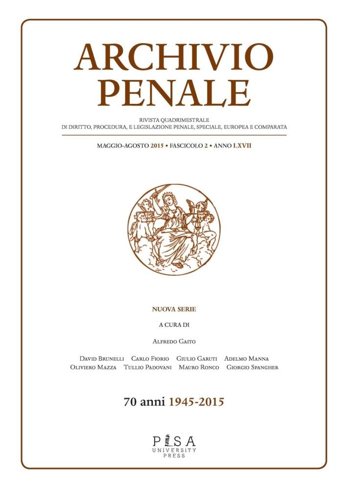 Archivio penale. Rivista quadrimestrale di diritto e legislazione penale speciale, europea e comparata (2015). Vol. 2.
