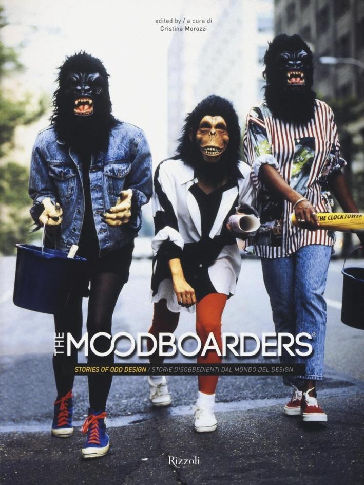 The Moodboarders. Stories of Odd Design. Storie disobbedienti dal mondo del design.