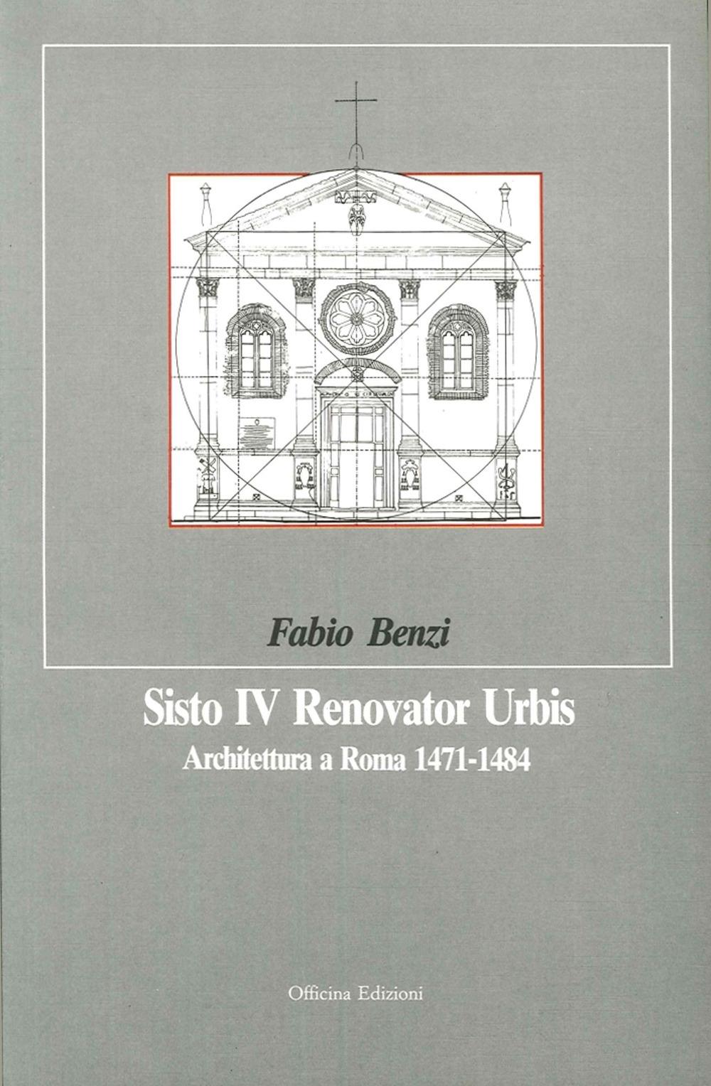 Sisto IV, Renovator Urbis. Architettura a Roma, 1471-1484.