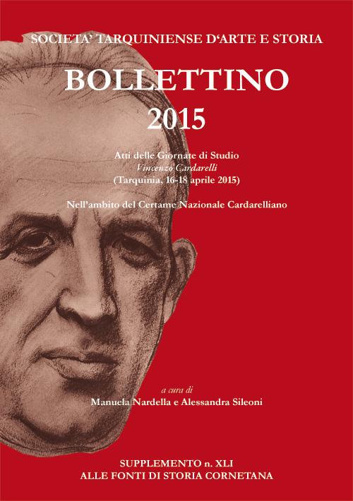 Bollettino STAS (2015). Vincenzo Cardarelli (Tarquinia, 16-18 aprile 2015). Supplemento alle fonti di storia cornetana. Vol. 41