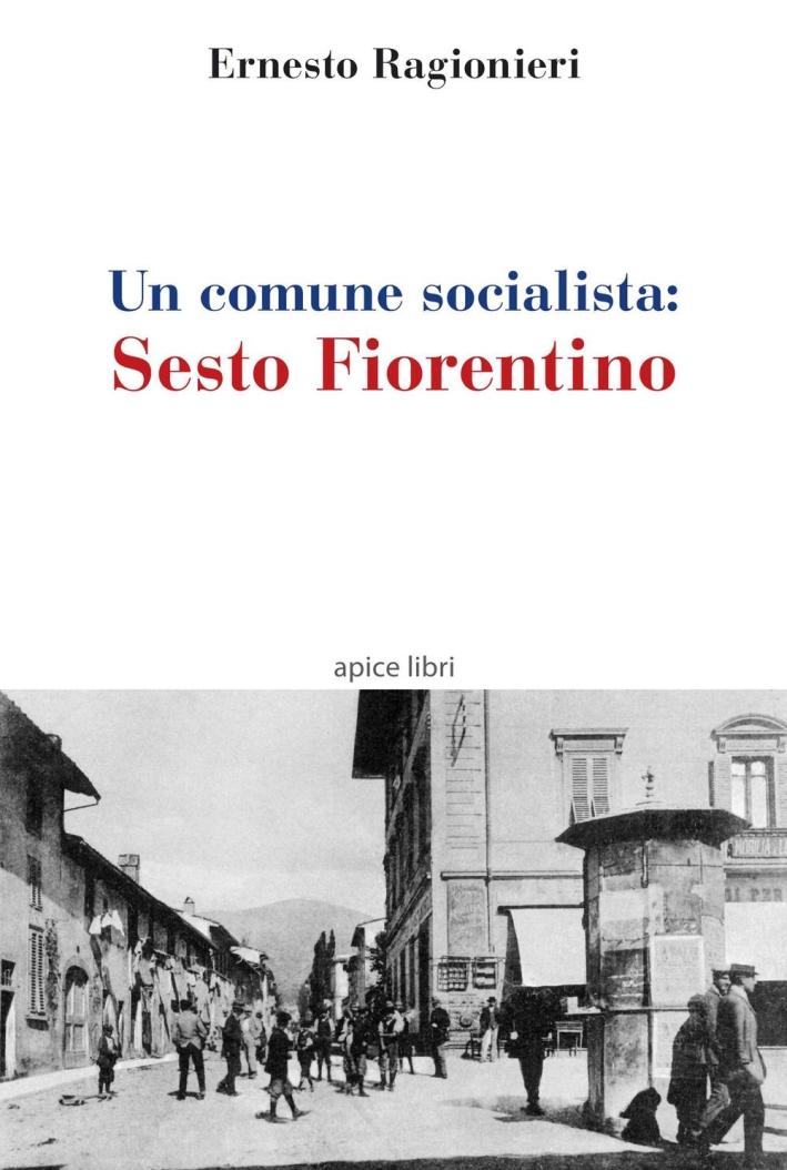 Un comune socialista. Sesto Fiorentino.