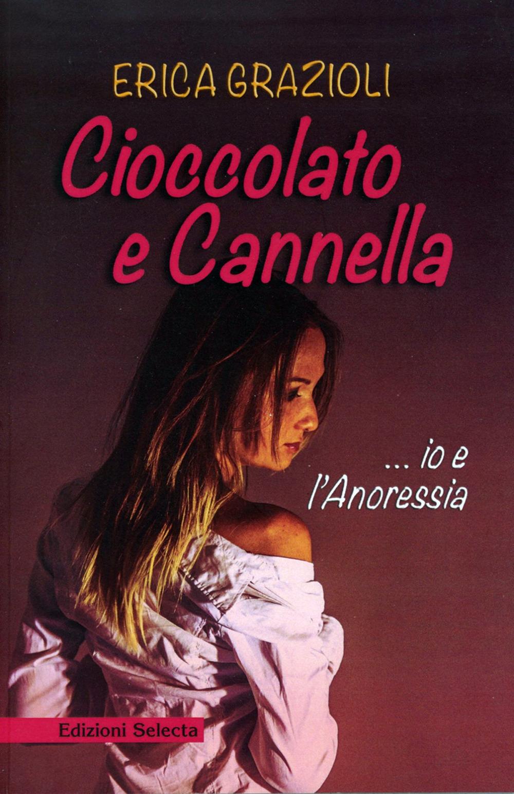 Cioccolato e cannella ...io e l'anoressia.