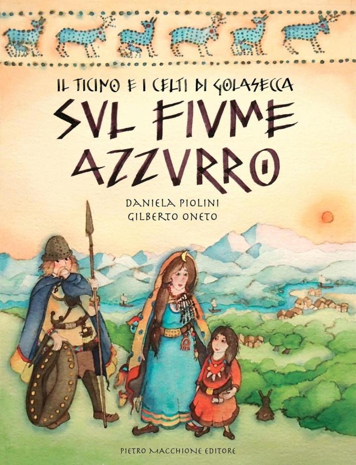 Il Ticino e i Celti di Golasecca sul fiume azzurro.