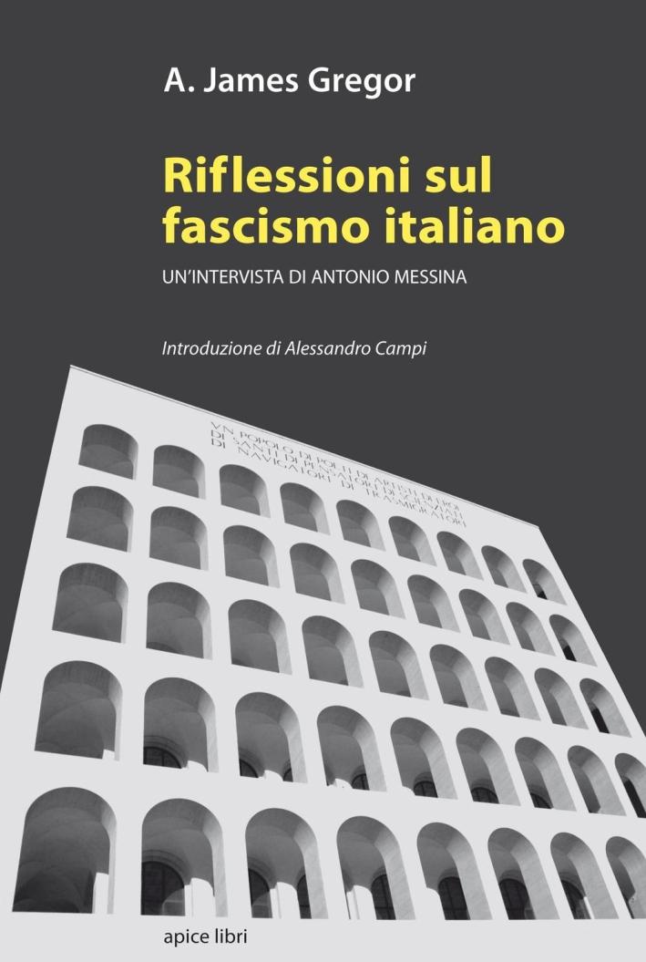 Riflessioni sul fascismo italiano. Un'intervista di Antonio Messina.