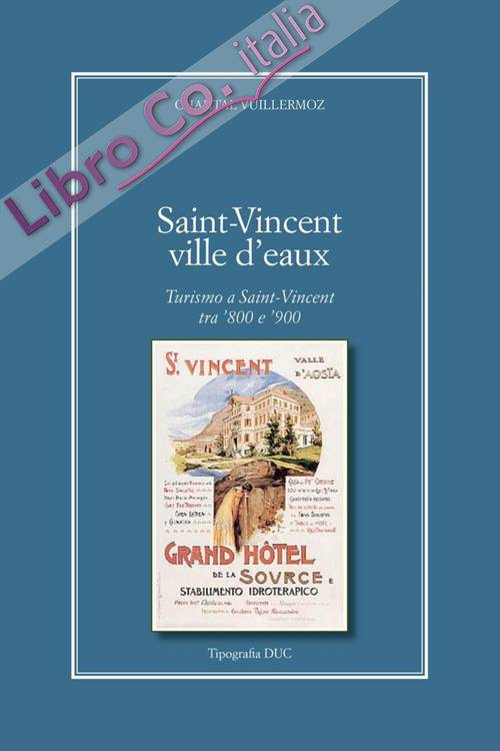 Saint-Vincent Ville D'Eaux. Turismo a Saint-Vincent tra '800 e '900.