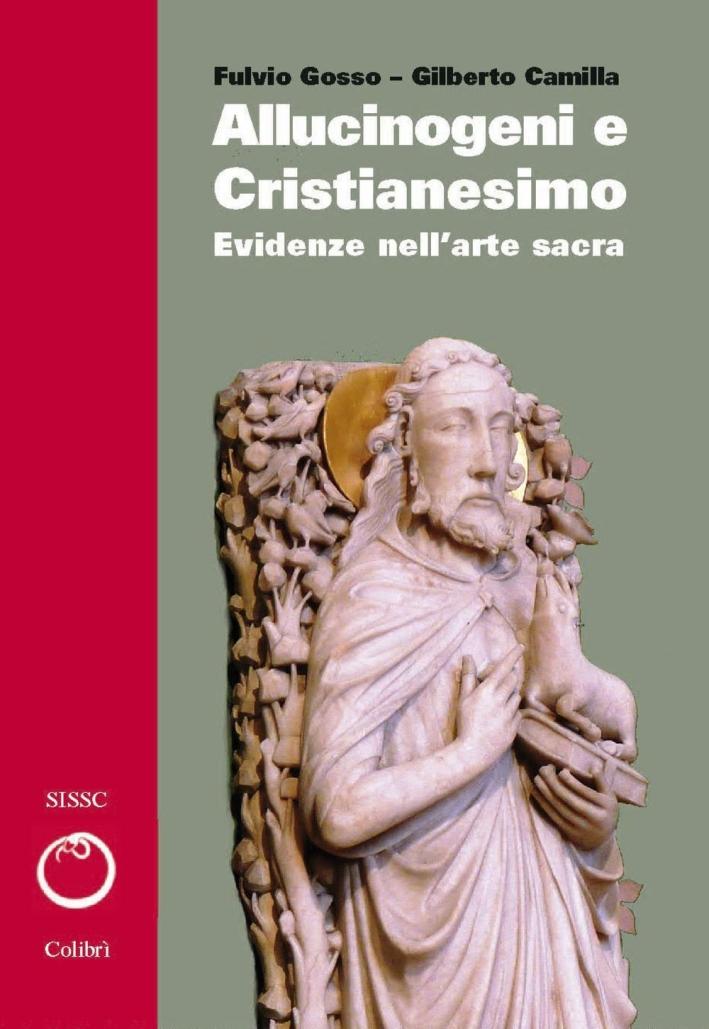 Allucinogeni e cristianesimo. Evidenze nell'arte sacra. Vol. 2.