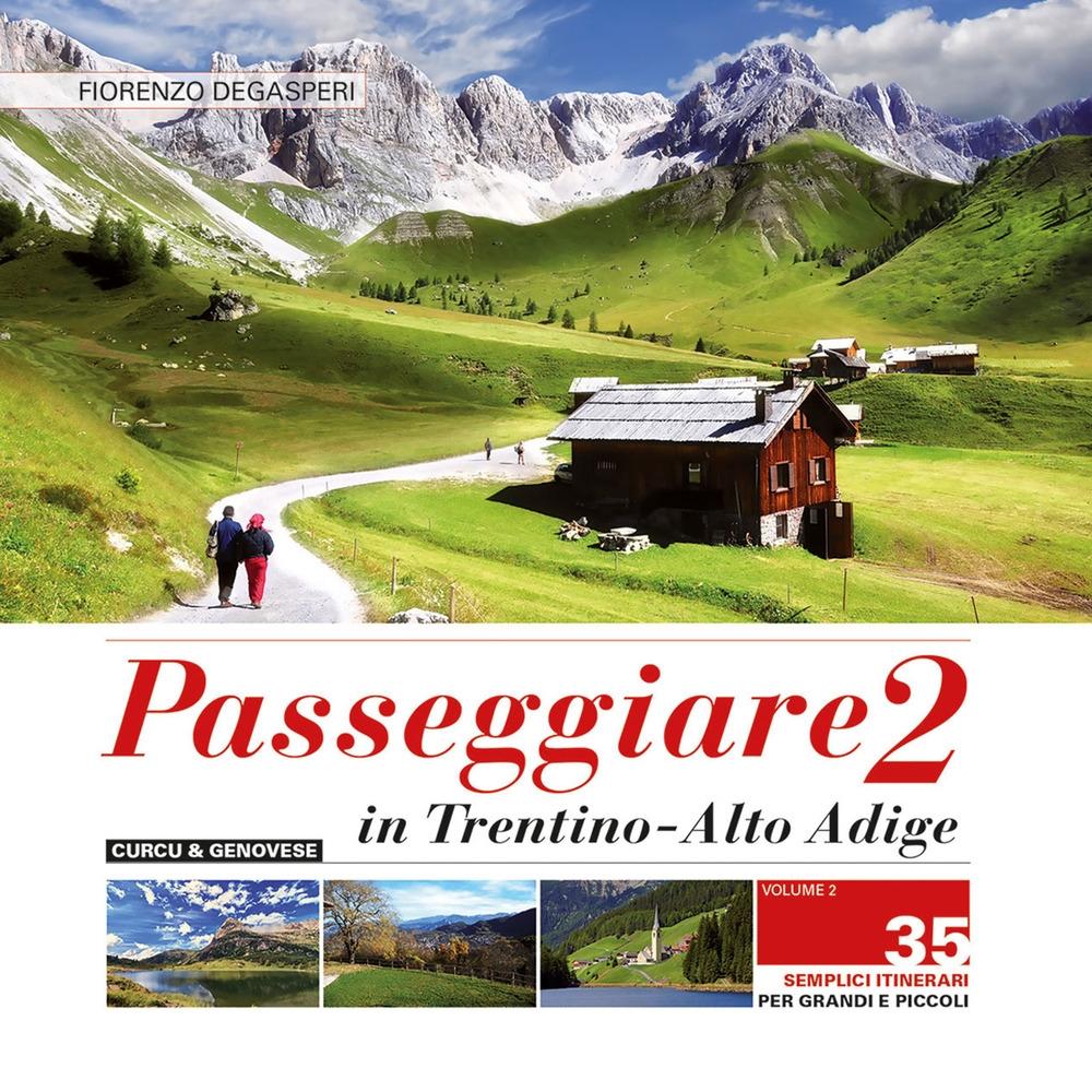 Passeggiare in Trentino-Alto Adige. 35 Semplici Itinerari per Grandi e Piccoli. Vol. 2.