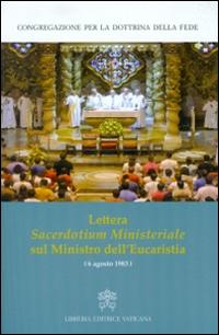 Lettera sacerdotium ministeriale sul Ministro dell'Eucaristia (6 Agosto 1983)